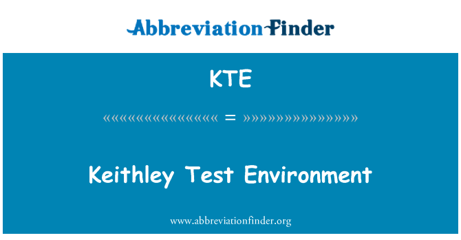 KTE: Keithley Test Environment