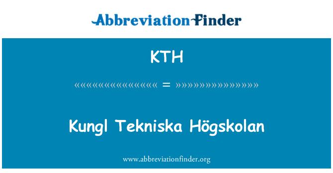 KTH: Kungl Tekniska Högskolan