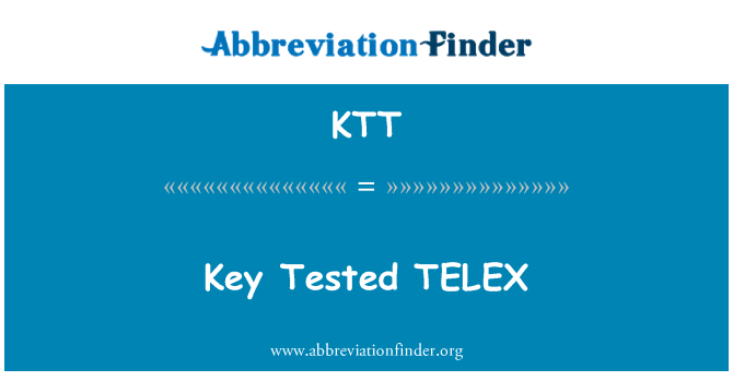 KTT: Key Tested TELEX