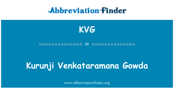 KVG: Kurunji Venkataramana Gowda