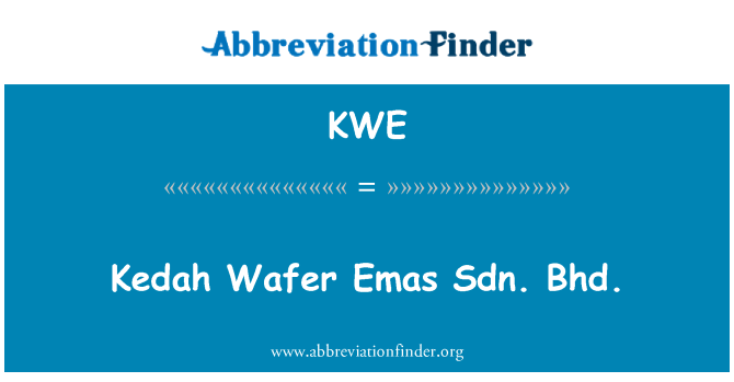 KWE: Kedah Wafer Emas Sdn. Bhd.