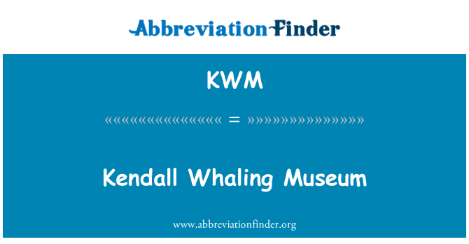 KWM: Kendall Whaling Museum