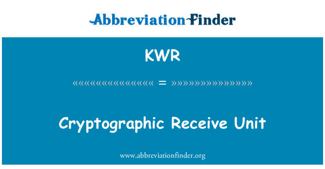 KWR: Cryptographic Receive Unit