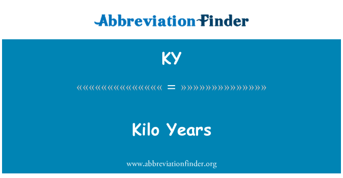 KY: Kilo Years