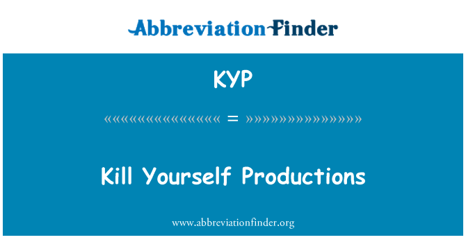 KYP: Kill Yourself Productions