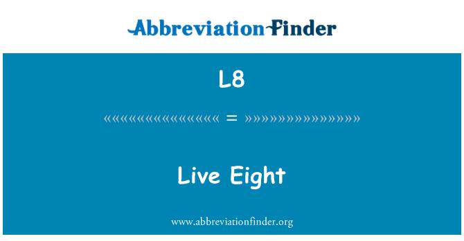 L8: Live kaheksa