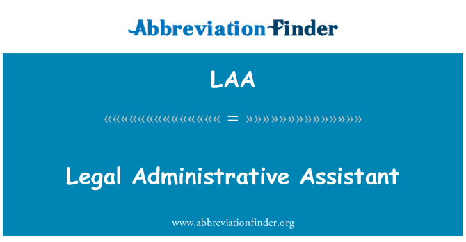 LAA: Legal Administrative Assistant