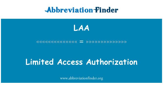LAA: Limited Access Authorization