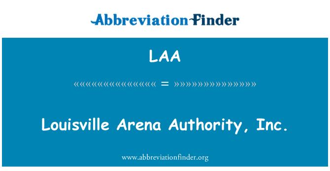 LAA: Louisville Arena Authority, Inc.