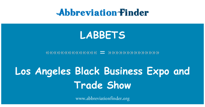 LABBETS: Los Angeles Black Business Expo and Trade Show