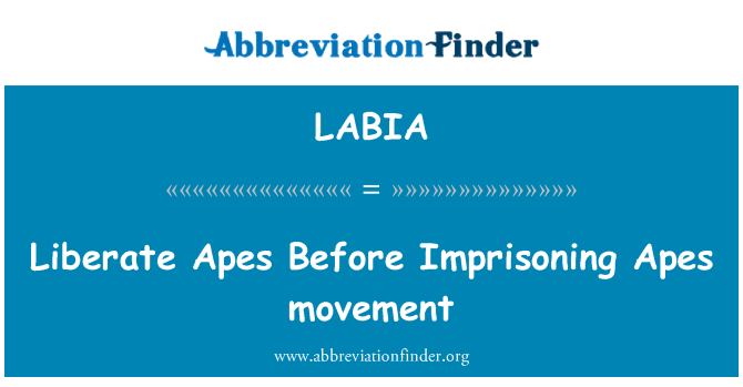 LABIA: Liberate Apes Before Imprisoning Apes movement
