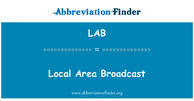 LAB: Local Area Broadcast