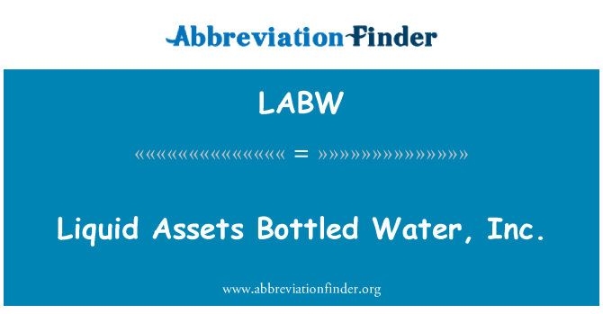 LABW: Liquid Assets Bottled Water, Inc.