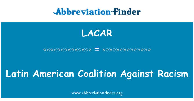 LACAR: Latin American Coalition Against Racism