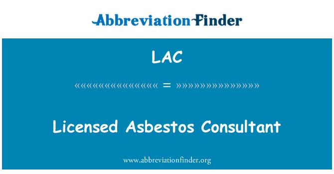 LAC: Licensed Asbestos Consultant