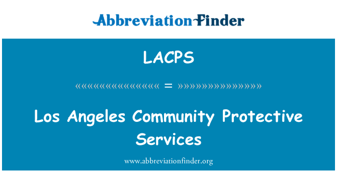 LACPS: Los Angeles Community Protective Services
