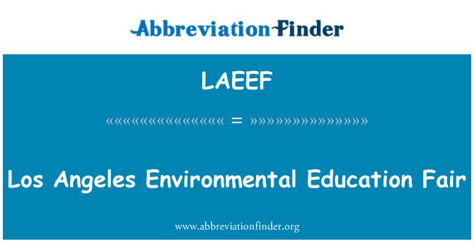 LAEEF: Los Angeles Environmental Education Fair