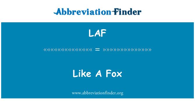 LAF: Like A Fox