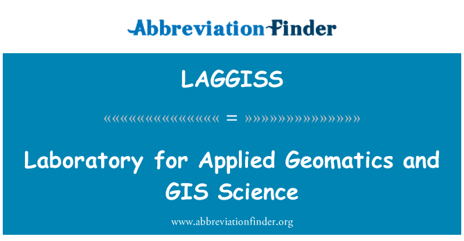LAGGISS: Laboratory for Applied Geomatics and GIS Science