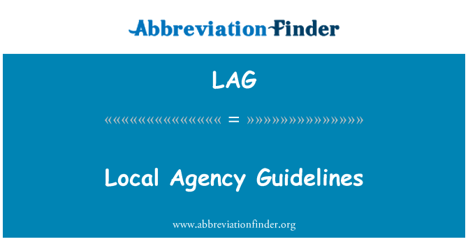 LAG: Local Agency Guidelines