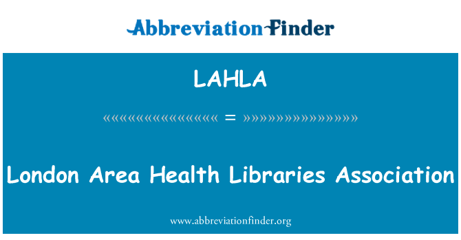 LAHLA: London Area Health Libraries Association