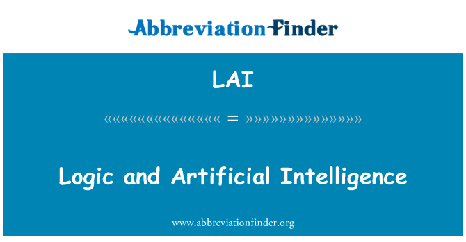 LAI: Logic and Artificial Intelligence