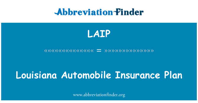 LAIP: Louisiana Automobile Insurance Plan
