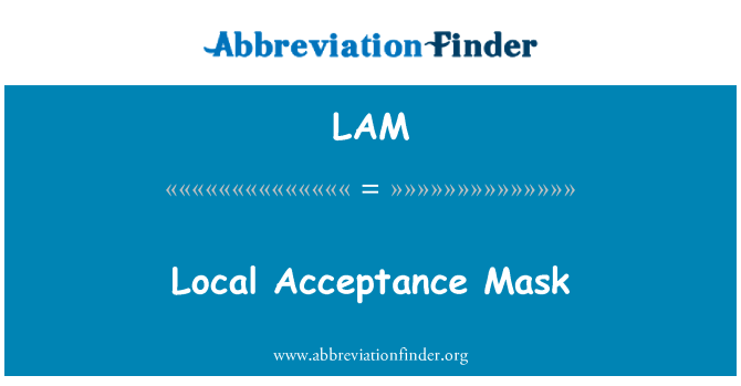 LAM: Local Acceptance Mask