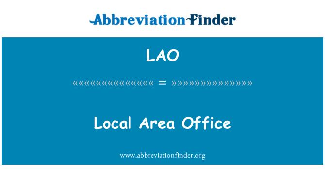 LAO: Local Area Office