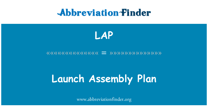 LAP: Launch Assembly Plan