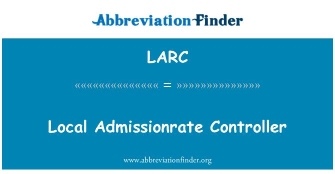 LARC: Tempatan Admissionrate pengawal