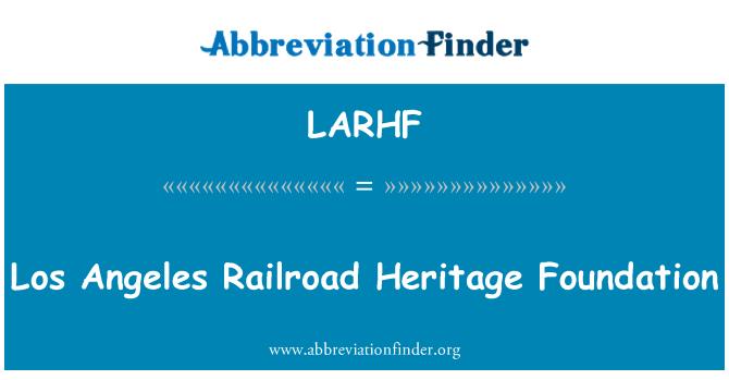 LARHF: Los Angeles Railroad Heritage Foundation