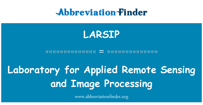 LARSIP: Laboratory for Applied Remote Sensing and Image Processing
