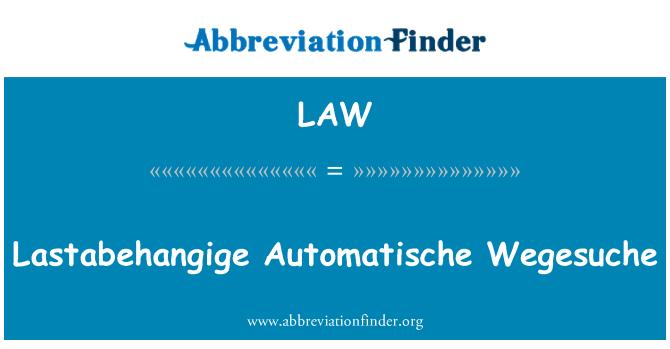 LAW: Lastabehangige Automatische Wegesuche