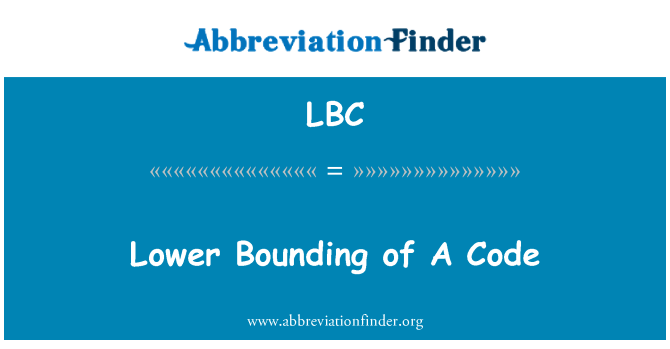 LBC: Lower Bounding of A   Code