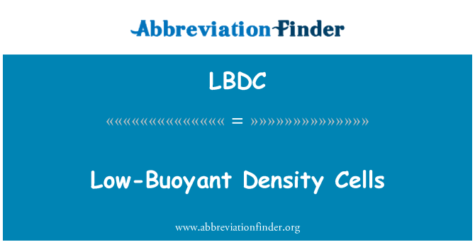LBDC: Low-Buoyant Density Cells