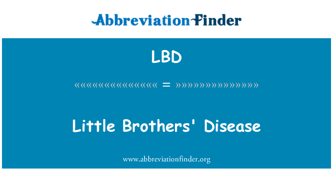 LBD: Little Brothers' Disease