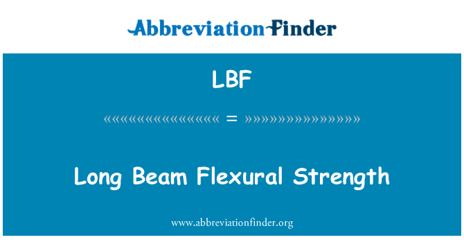 LBF: Long Beam Flexural Strength