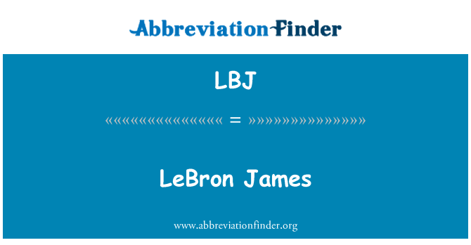 LBJ: LeBron James