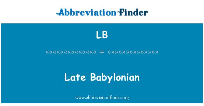 LB: Late Babylonian