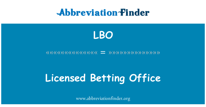 LBO: Licensed Betting Office