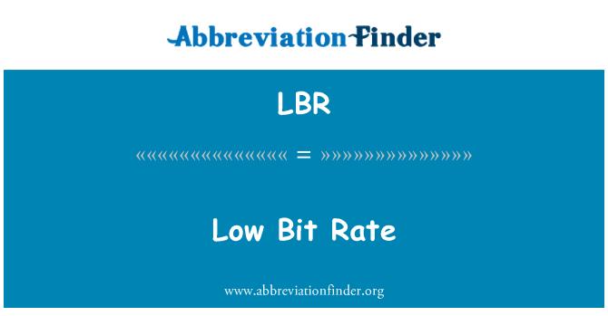 LBR: Low Bit Rate
