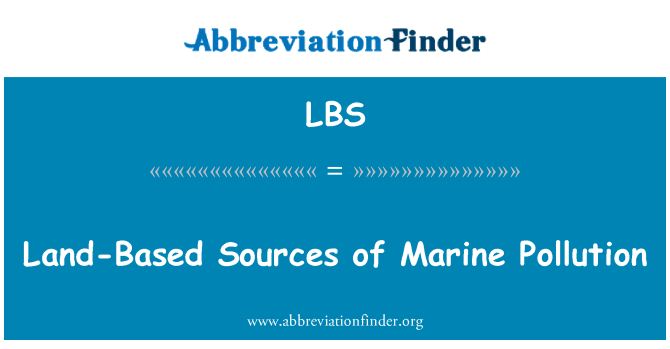 LBS: Land-Based Sources of Marine Pollution