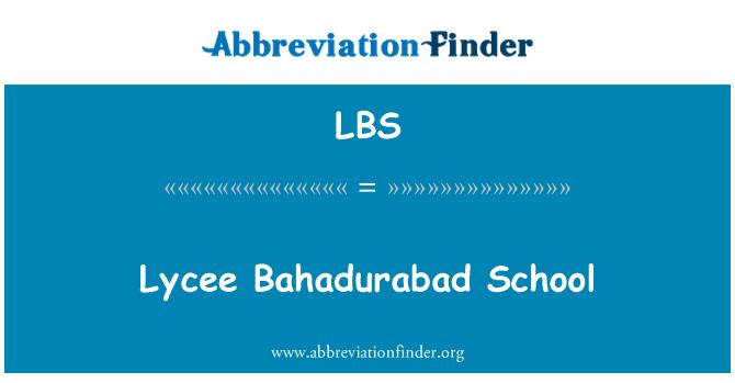 LBS: Lycee Bahadurabad School
