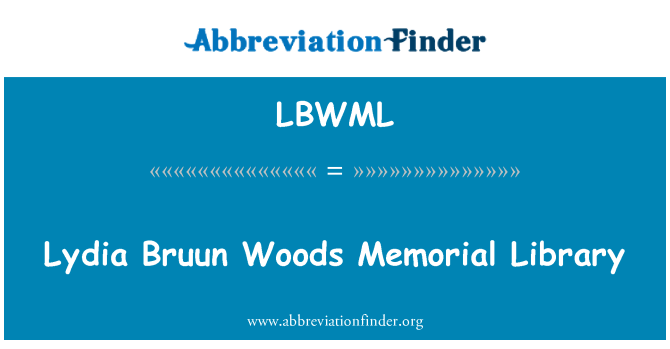 LBWML: Lydia Bruun Woods Memorial Library
