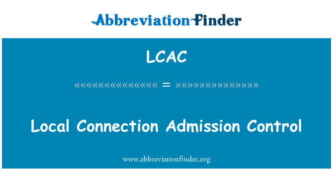 LCAC: Local Connection Admission Control