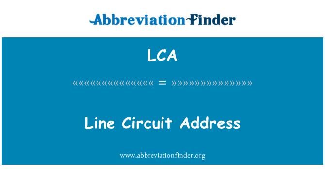 LCA: Line Circuit Address