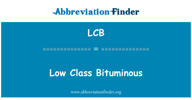 LCB: Low Class Bituminous