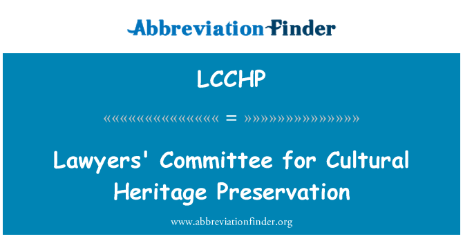 LCCHP: Lawyers' Committee for Cultural Heritage Preservation