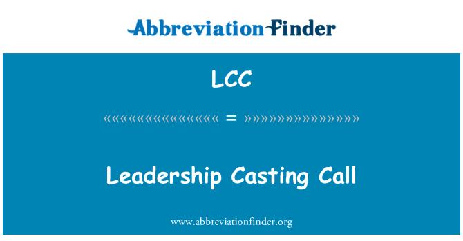 LCC: Leadership Casting Call